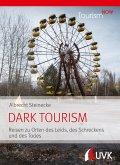 Tourism NOW: Dark Tourism (eBook, ePUB)