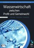 Wasserwirtschaft zwischen Profit und Gemeinwohl