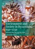 Environment and Society in Byzantium, 650-1150 (eBook, PDF)
