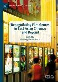 Renegotiating Film Genres in East Asian Cinemas and Beyond (eBook, PDF)