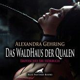 Das WaldHaus der Qualen   Erotische SM-Geschichte Audio CD, Audio-CD