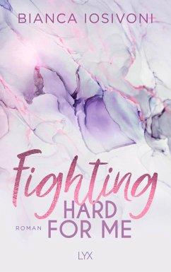 Fighting Hard for Me / Was auch immer geschieht Bd.3 - Iosivoni, Bianca