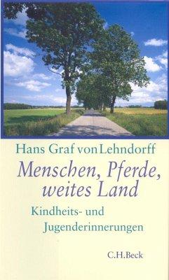 Menschen, Pferde, weites Land - Lehndorff, Hans Graf von