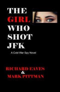 The Girl Who Shot JFK (eBook, ePUB) - Eaves, Richard; Pittman, Mark