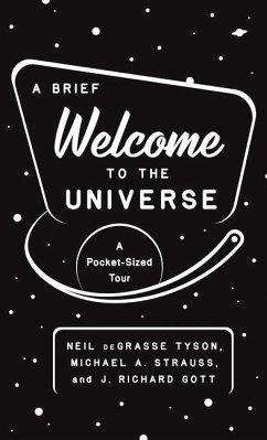 A Brief Welcome to the Universe - Tyson, Neil deGrasse; Strauss, Michael A.; Gott, J. Richard, III