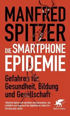 Die Smartphone-Epidemie (Mängelexemplar) - Spitzer, Manfred