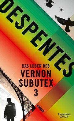 Das Leben des Vernon Subutex Bd.3 (Mängelexemplar) - Despentes, Virginie