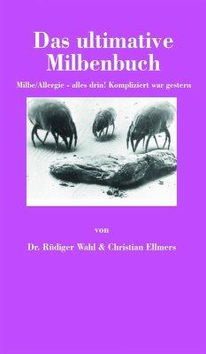 Das ultimative Milbenbuch (eBook, ePUB) - Wahl, Rüdiger; Ellmers, Christian
