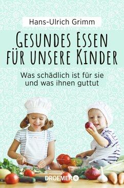 Gesundes Essen für unsere Kinder (Mängelexemplar) - Grimm, Hans-Ulrich