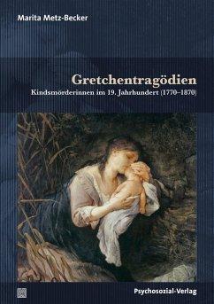 Gretchentragödien - Metz-Becker, Marita
