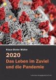 2020 - Das Leben im Zuviel und die Pandemie