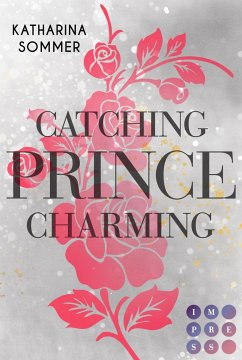 Catching Prince Charming - Sommer, Katharina
