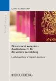 Einsatzrecht kompakt - Ausländerrecht für die weitere Ausbildung