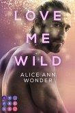 Love Me Wild (Tough-Boys-Reihe 1) (eBook, ePUB)