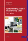 Injection Molding Advanced Troubleshooting Guide (eBook, ePUB)