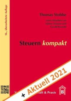 Steuern kompakt + Aktuell 2021. - Stobbe, Thomas