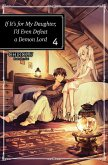If It's for My Daughter, I'd Even Defeat a Demon Lord: Volume 4 (eBook, ePUB)