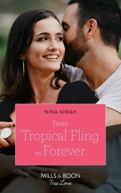 From Tropical Fling To Forever (Mills & Boon True Love) (How to Make a Wedding, Book 2) (eBook, ePUB) - Singh, Nina