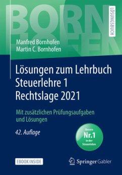 Lösungen zum Lehrbuch Steuerlehre 1 Rechtslage 2021 - Bornhofen, Manfred;Bornhofen, Martin C.