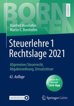 Steuerlehre 1 Rechtslage 2021 - Bornhofen, Manfred;Bornhofen, Martin C.