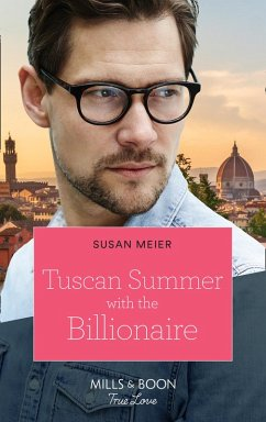 Tuscan Summer With The Billionaire (Mills & Boon True Love) (A Billion-Dollar Family, Book 1) (eBook, ePUB) - Meier, Susan