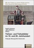 Türken- und Türkeibilder im 19. und 20. Jahrhundert (eBook, PDF)