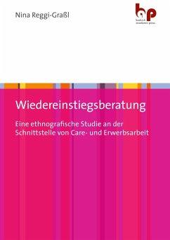 Wiedereinstiegsberatung (eBook, PDF) - Reggi-Graßl, Nina