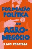 Formação política do agronegócio (eBook, ePUB)
