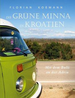 Die Grüne Minna in Kroatien