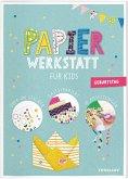 Papier-Werkstatt für Kids. Kindergeburtstag