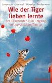 Wie der Tiger lieben lernte (eBook, ePUB)