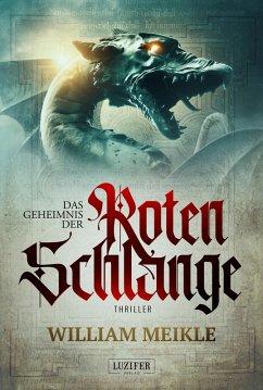 DAS GEHEIMNIS DER ROTEN SCHLANGE (eBook, ePUB) - Meikle, William