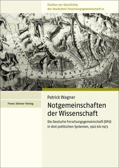 Notgemeinschaften der Wissenschaft - Wagner, Patrick