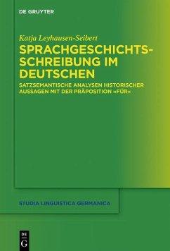 Sprachgeschichtsschreibung im Deutschen (eBook, ePUB) - Leyhausen-Seibert, Katja