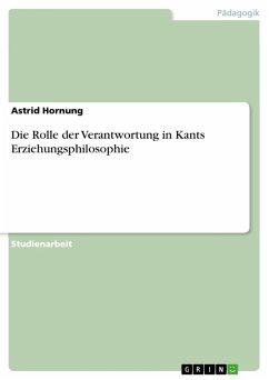 Die Rolle der Verantwortung in Kants Erziehungsphilosophie (eBook, PDF)