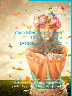 mein Elfensternzeichen 12. März Fische (Astrologie Horoskop Aszendent) (eBook, ePUB)