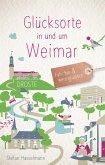 Glücksorte in und um Weimar