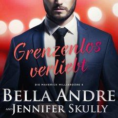 Grenzenlos verliebt (Die Maverick Milliardäre 5) (MP3-Download) - Andre, Bella; Skully, Jennifer