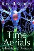 Time Aerials: A Time Travel Diversion (eBook, ePUB)