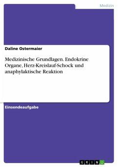 Medizinische Grundlagen. Endokrine Organe, Herz-Kreislauf-Schock und anaphylaktische Reaktion (eBook, PDF)