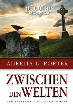 Nicolae - Zwischen den Welten (eBook, ePUB) - Porter, Aurelia L.