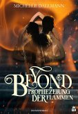 Beyond - Die Prophezeiung der Flammen (eBook, ePUB)