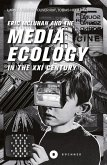 Eric McLuhan and the Media Ecology in the XXI Century (eBook, PDF)
