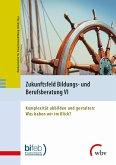 Zukunftsfeld Bildungs- und Berufsberatung VI (eBook, PDF)