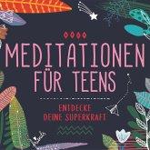 Meditationen für Teens - E.d. Superkraft