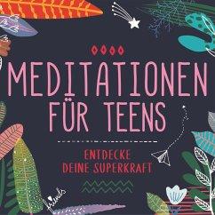 Meditationen für Teens - E.d. Superkraft - Keller, Susanne