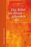 Die Bibel ins Heute schreiben - E-Book (eBook, ePUB)