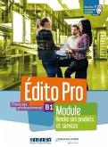 Édito Pro B1 versions modulaires Tout en un ! Vendre produits et services. Livre élève + cahier d'activités + ONprint