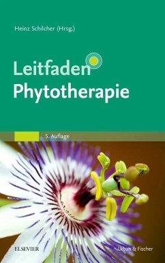 Leitfaden Phytotherapie - Schilcher, Heinz;Kammerer, Susanne;Wegener, Tankred
