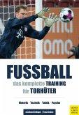 Fußball: Das komplette Training für Torhüter